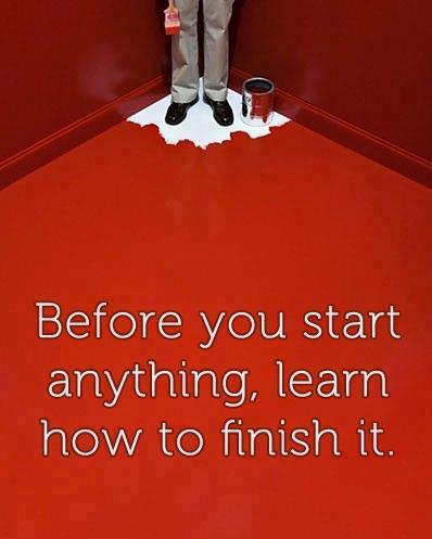 تصویر مدیریتی : قبل از اینکه کاری را شروع کنید ، یاد بگیرید چگونه آنرا به پایان برسانید.